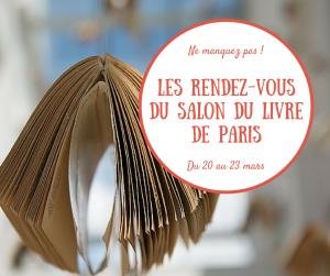 Les rendez-vous du Salon du livre de Paris