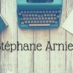 L'écriture et Stéphane Arnier - Article