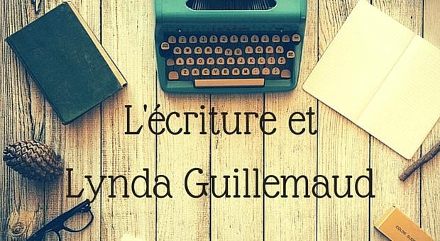 L'écriture et Lynda Guillemaud - Article