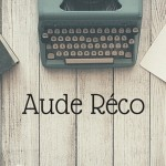 L'écriture et Aude Réco - Article