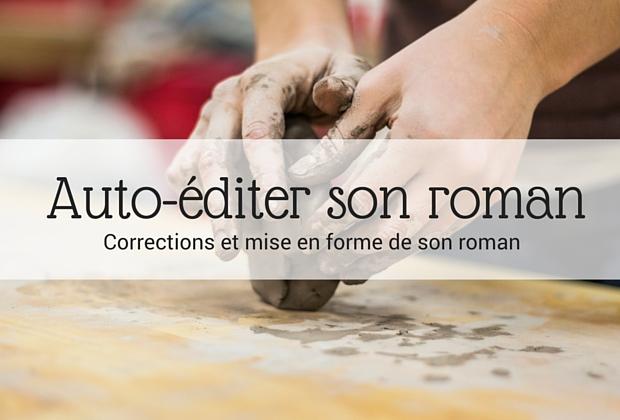 Auto-éditer son roman _ Corrections et mise en forme de son roman pour l'auto-édition - Article