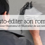 Auto-éditer son roman _ choisir l'illustrateur et l'illustration de son roman - Article