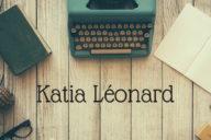 L'écriture et Katia Léonard - Article
