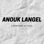 L'écriture et Anouk Langel